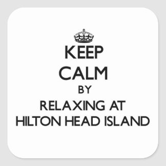Keep calm by relaxing at Hilton Head Island South Square Sticker