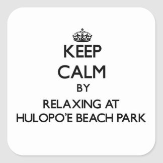 Keep calm by relaxing at Hulopo'E Beach Park Hawai Square Sticker