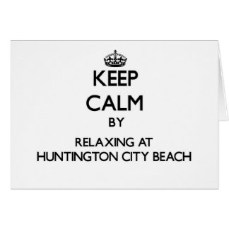 Keep calm by relaxing at Huntington City Beach Cal Stationery Note Card