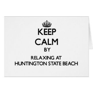 Keep calm by relaxing at Huntington State Beach Ca Stationery Note Card