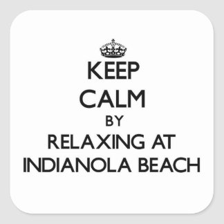 Keep calm by relaxing at Indianola Beach Texas Square Sticker