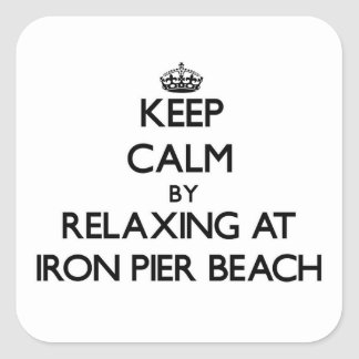 Keep calm by relaxing at Iron Pier Beach New York Square Stickers