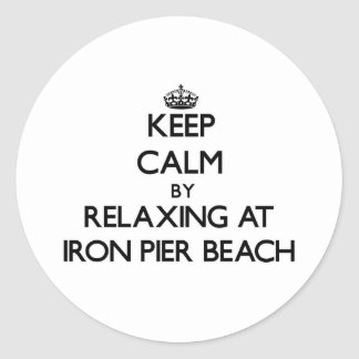 Keep calm by relaxing at Iron Pier Beach New York Round Sticker