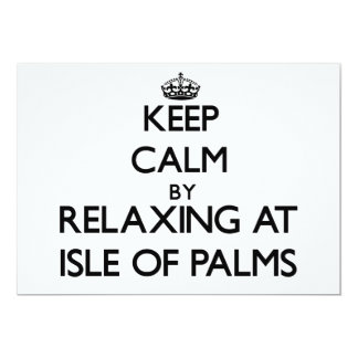 Keep calm by relaxing at Isle Of Palms South Carol 5x7 Paper Invitation Card