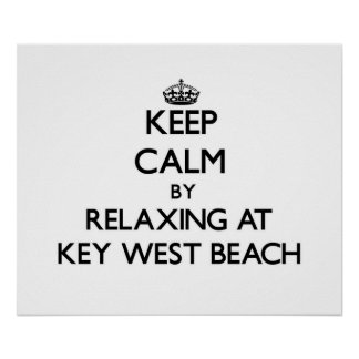 Keep calm by relaxing at Key West Beach Florida Posters
