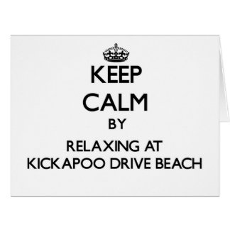 Keep calm by relaxing at Kickapoo Drive Beach Wisc Card