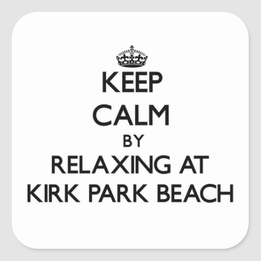 Keep calm by relaxing at Kirk Park Beach New York Square Stickers
