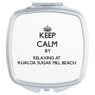 Keep calm by relaxing at Kualoa Sugar Mill Beach H Mirror For Makeup