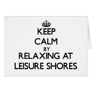 Keep calm by relaxing at Leisure Shores Massachuse Greeting Card