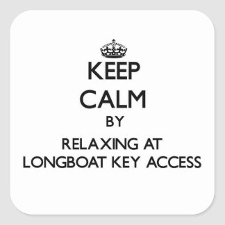 Keep calm by relaxing at Longboat Key Access Flori Square Stickers