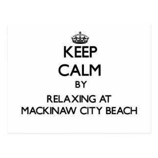 Keep calm by relaxing at Mackinaw City Beach Michi Postcards