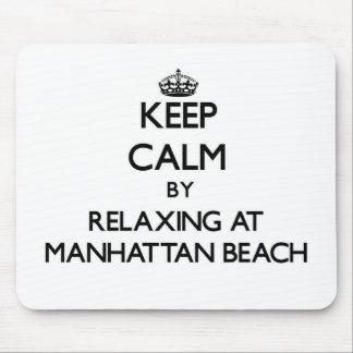 Keep calm by relaxing at Manhattan Beach Californi Mousepad