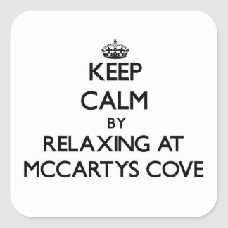 Keep calm by relaxing at Mccartys Cove Michigan Square Stickers
