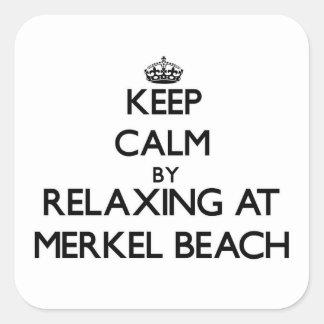 Keep calm by relaxing at Merkel Beach Massachusett Square Sticker