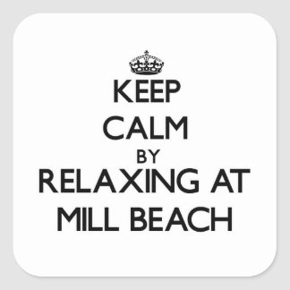 Keep calm by relaxing at Mill Beach Oregon Square Sticker