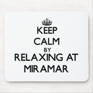Keep calm by relaxing at Miramar California Mouse Pads