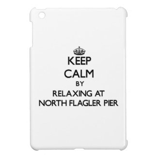 Keep calm by relaxing at North Flagler Pier Florid Case For The iPad Mini