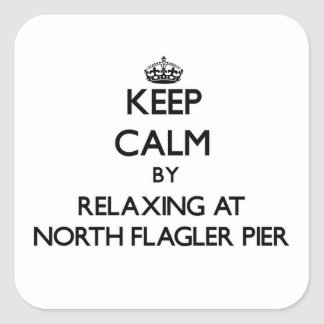 Keep calm by relaxing at North Flagler Pier Florid Square Sticker