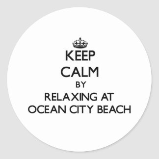 Keep calm by relaxing at Ocean City Beach Maryland Classic Round Sticker