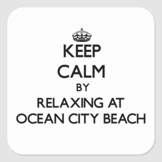 Keep calm by relaxing at Ocean City Beach Maryland Square Sticker