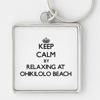 Keep calm by relaxing at Ohikilolo Beach Hawaii Key Chains