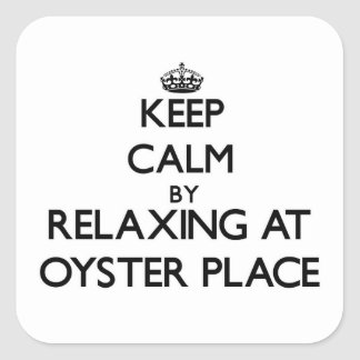 Keep calm by relaxing at Oyster Place Massachusett Square Sticker