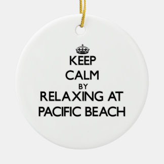 Keep calm by relaxing at Pacific Beach California Christmas Tree Ornaments