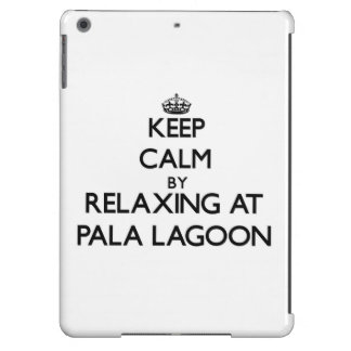Keep calm by relaxing at Pala Lagoon Samoa Cover For iPad Air