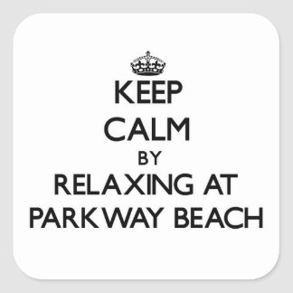 Keep calm by relaxing at Parkway Beach Wisconsin Stickers
