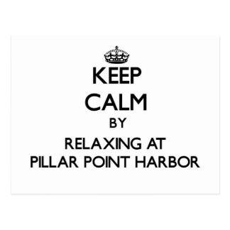 Keep calm by relaxing at Pillar Point Harbor Calif Postcard