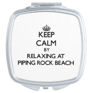 Keep calm by relaxing at Piping Rock Beach New Yor Compact Mirror