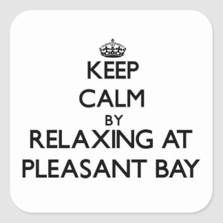 Keep calm by relaxing at Pleasant Bay Massachusett Square Sticker