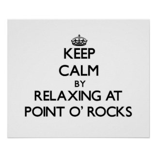 Keep calm by relaxing at Point O' Rocks Florida Poster