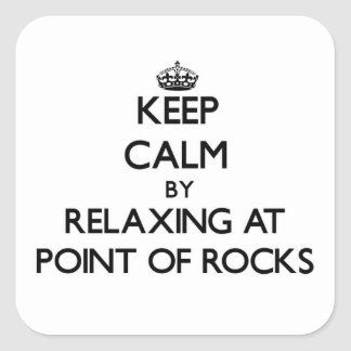 Keep calm by relaxing at Point Of Rocks Massachuse Square Sticker