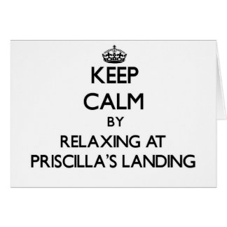 Keep calm by relaxing at Priscilla'S Landing Massa Cards