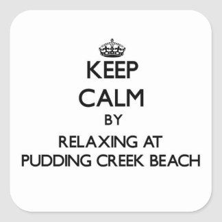 Keep calm by relaxing at Pudding Creek Beach Calif Square Sticker