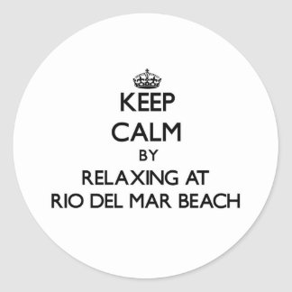 Keep calm by relaxing at Rio Del Mar Beach Califor Classic Round Sticker