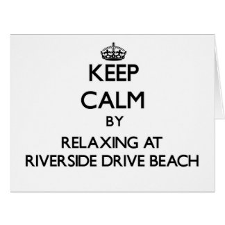 Keep calm by relaxing at Riverside Drive Beach Wis Greeting Cards
