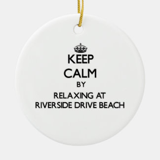 Keep calm by relaxing at Riverside Drive Beach Wis Christmas Ornament