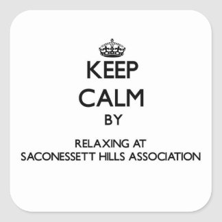 Keep calm by relaxing at Saconessett Hills Associa Square Sticker
