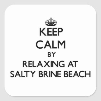 Keep calm by relaxing at Salty Brine Beach Rhode I Square Sticker