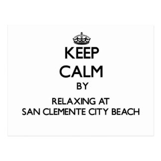 Keep calm by relaxing at San Clemente City Beach C Postcard