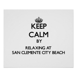 Keep calm by relaxing at San Clemente City Beach C Posters