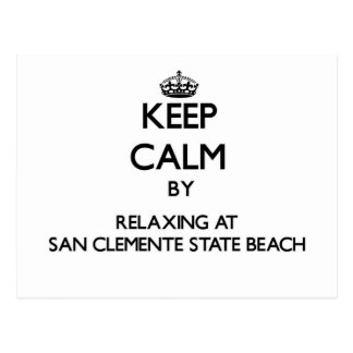 Keep calm by relaxing at San Clemente State Beach Postcard