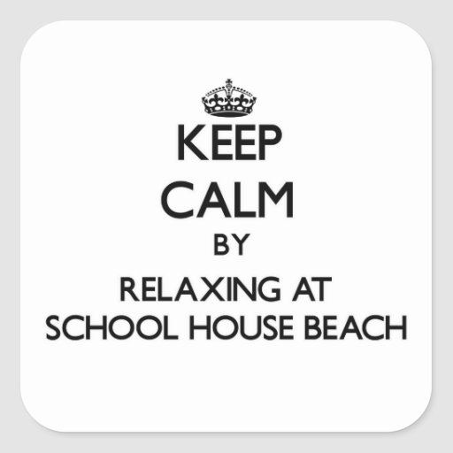Keep calm by relaxing at School House Beach Wiscon Sticker