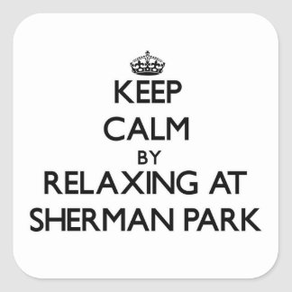 Keep calm by relaxing at Sherman Park Michigan Stickers