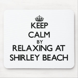 Keep calm by relaxing at Shirley Beach New York Mouse Pad