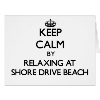 Keep calm by relaxing at Shore Drive Beach Florida Card