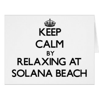 Keep calm by relaxing at Solana Beach California Large Greeting Card