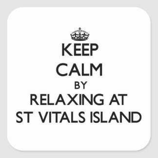 Keep calm by relaxing at St Vitals Island Michigan Square Stickers